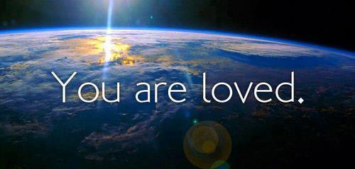 You are loved Earth